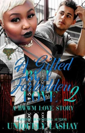 A Gifted but Forbidden Love Story 2 (BWWM) by fancyshay