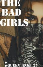 THE BAD GIRLS by Angegeeee1