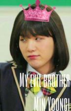 My evil brother Min Yoongi by surelybangtan
