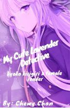 My Cute Lavender Detective || Kyoko Kirigiri x Reader by Chewy_Chan