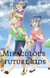 miraculous future kids!! cover