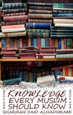 Knowledge Every Muslim Should Know (Book One) by umm_hanoon