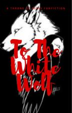To the White Wolf [Fenrys Moonbeam] by McShalyn