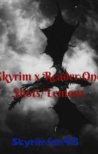 Skyrim x Reader Oneshots/Lemons by skyrimfan98