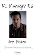 Mi Manager es una modelo  (JOSE MADERO Y DAFNE FAHUR) by laura_beltran23