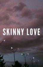 skinny love | shyland by stardustshyland