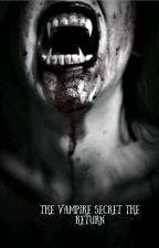 A Vampire's Secret: The Return  by Koubertoula