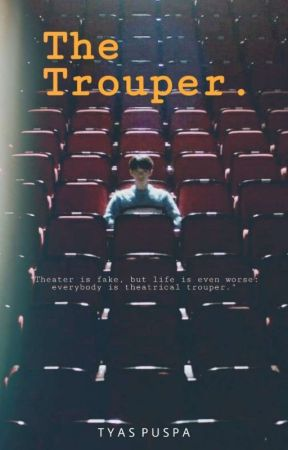 The Trouper by Tyasapsup