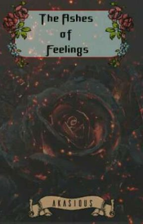 The Ashes of Feelings by TheAkasious
