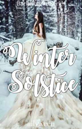 Winter Solstice (Bachelorette Series 8) by ailyween