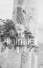 The Billionaire's Wife (Billionaire Series #2) COMPLETED by Augureeun