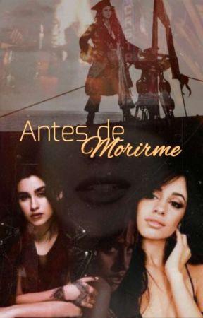 Antes de Morirme by m0rgak