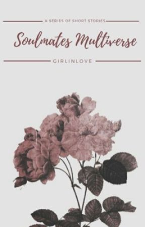 Soulmates Multiverse by Girlinlove