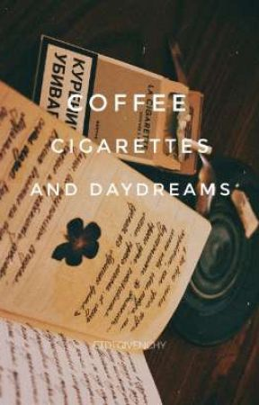 coffee. cigarettes. daydreams.  by ftdtgivenchy