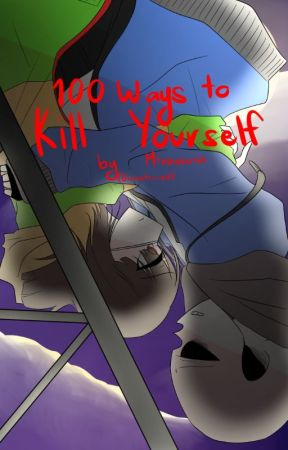 (Discontinued) 100 Ways to Kill Yourself [A Sans X Chara Fanfic] by -IIII--