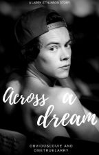 Across a Dream - Larry Stylinson by obviouslouie