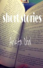 Short stories. by ankitadhal