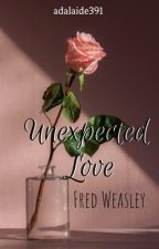 Unexpected Love |Fred Weasley| by adalaide391