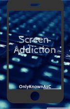 Screen Addiction by OnlyKnownAsCOfficial