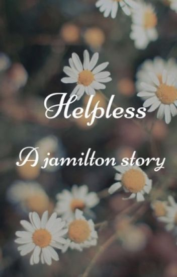 Helpless//Jamilton modern college au