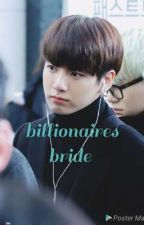 Billionaires brides (jungkook ff) Completed   by Salvisingh