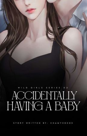 WGS03: Accidentally Having A Baby by riedel_angelica