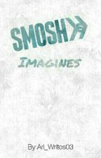 Smosh Imagines  by Ari_Writes03