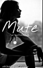 Mute by xblackened_rosesx