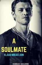 A Soulmate (Klaus Mikaelson) by hannahxx98