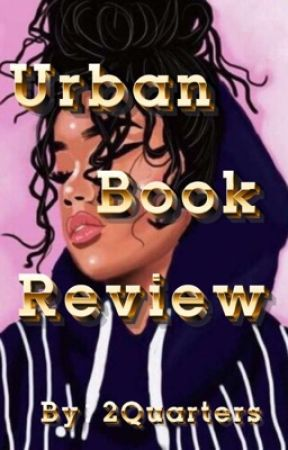Urban Book Reviews [OPENED ON @2QBOOKREVIEWS] by 2Quarters