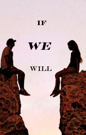 If We Will {EDITING] by duranricardo