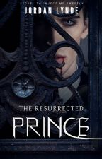 The Resurrected Prince by JordanLynde