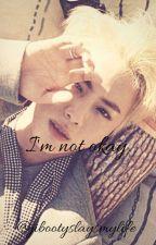 I'm not okay. -NAMJIN  by jibootyslaysmylife