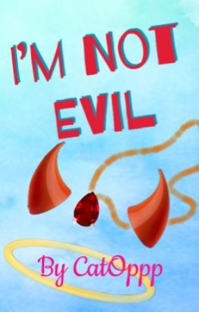 I'm Not Evil by CatOppp