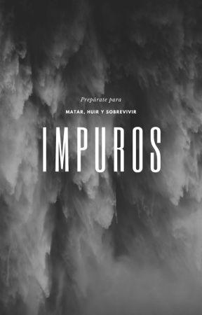 IMPUROS (Mata, Huye y sobrevive) editando. by cesarvelasquez965