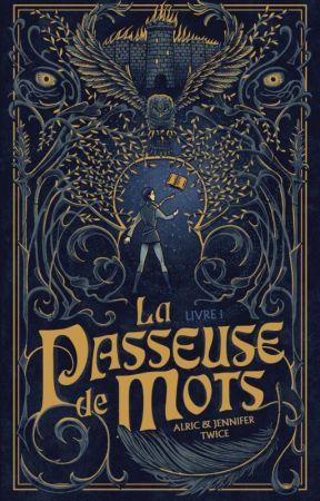 La Passeuse de Mots - Tome 1 [Sous Contrat d'Edition Hachette Romans] by AJTWICE