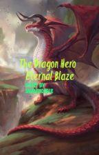 The Dragon hero: Eternal Blaze (bnha) by _-_kurogiri_-_