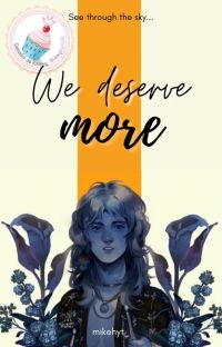 ✧  we deserve more ; maylor story. cover