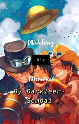 Watching His Memories (One Piece Fanfiction)