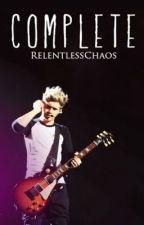 Complete (A Niall Horan Fan Fiction) by RelentlessChaos