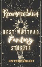 Best Wattpad Fantasy Stories by SterryNight