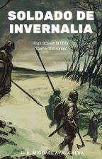 "SOLDADO DE INVERNALIA. Fanfic de ""Game of thrones"" by Kurt_Michayak"