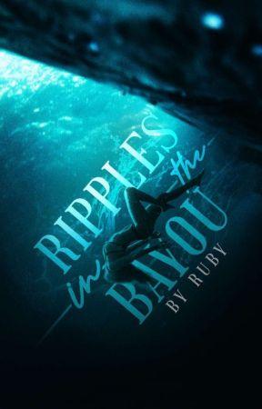 Ripples in the Bayou by awkwardteenish