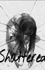 Shattered (Bnha x Reader) by Syntax_Reality