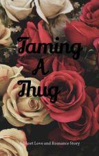 Taming A Thug by KorissaFreeman4