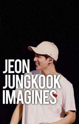 Jeon Jungkook Imagines