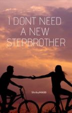 I don't need a new Stepbrother by ShirleyMA00
