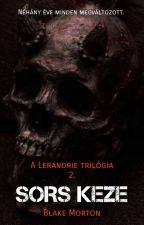 A Lerandrie trilógia 2. - Sors keze by Blake_Morton