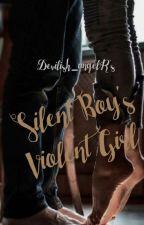 Silent Boy's Violent Girl by Devilish_angelR