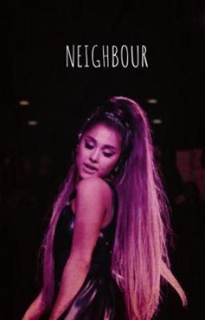 Neighbour (Ariana/You) by jbiebs27